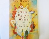 The Right Wine Tom Maresca Vintage Cookbook Food Writer Cooking with and Choosing Wines Bar Accessories