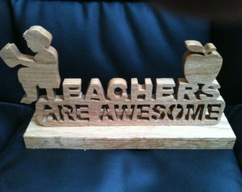 Wooden handmade teachers are awesome sign display