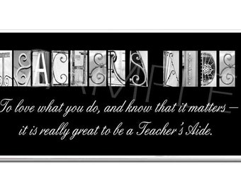 TEACHERs AIDE  Inspirational Plaque black & white letter art