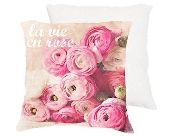 "Shabby chic pillow ""La vie en rose"" pink Ranunculus 18x18 or 22x22, cottage decor,floral pillow,pink, pastel pillow,flowers,typography"