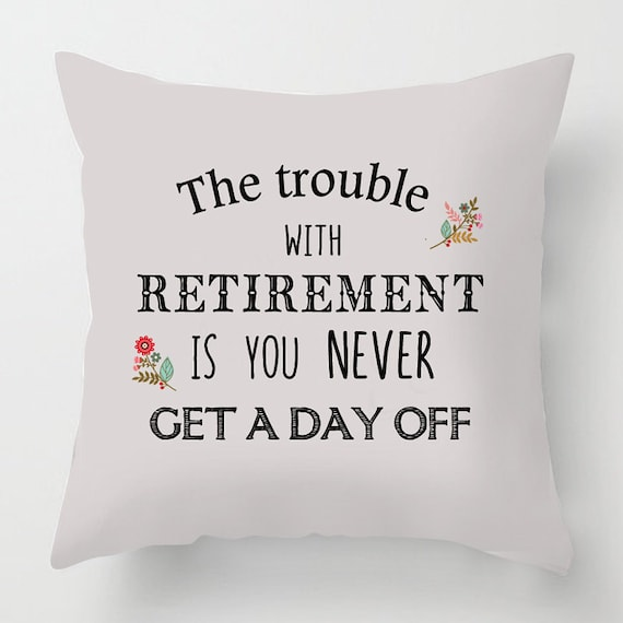 Funny Retirement Quotes: Retirement Funny Quote Throw Cushion / Pillow