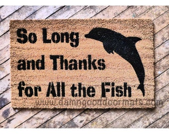 """dolphin """"So long and thanks for all the fish"""" floor mat doormat"""