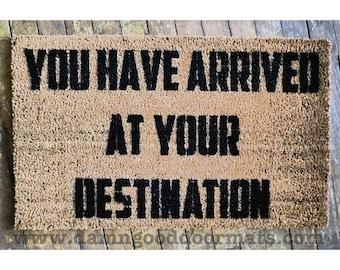 You have arrived at your destination novelty door mat