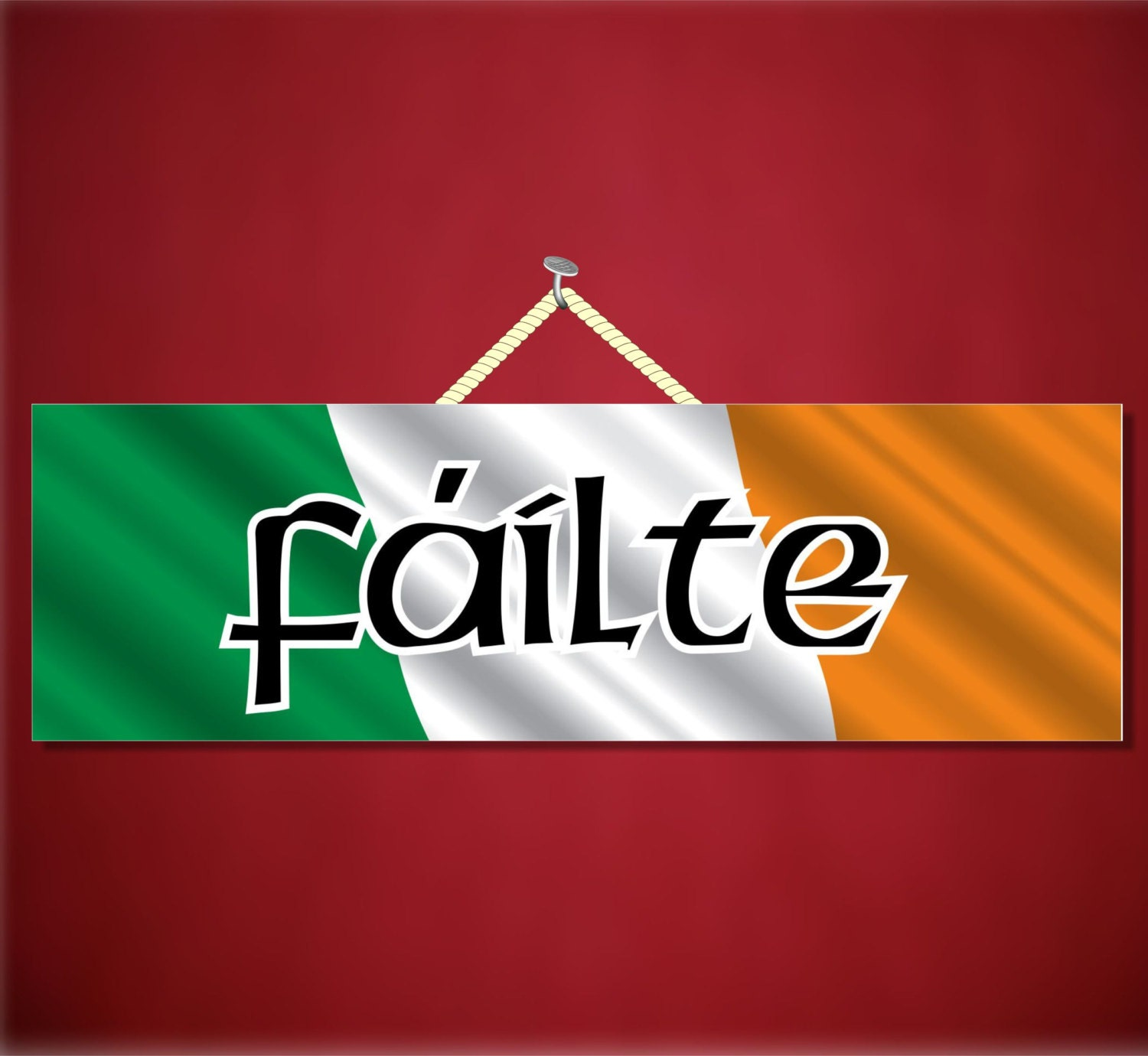 Failte Welcome Novelty Sign Irish Greeting Sign Gaelic Sign