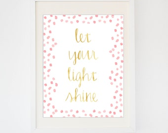 Let Your Light Shine Print -- Gold Color Print -- Calligraphy