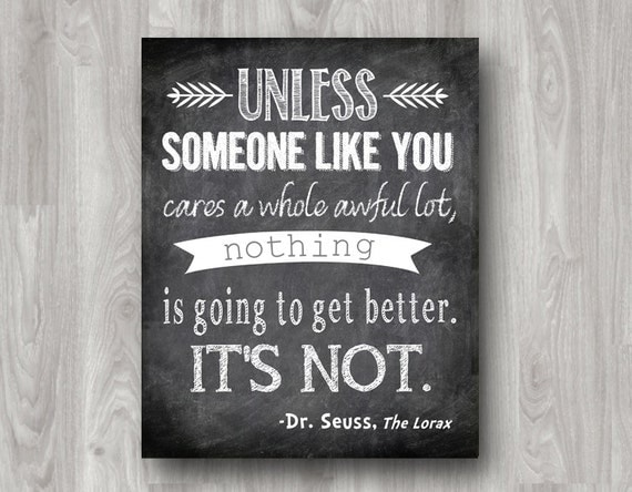 "Unless Someone Like You Cares a Whole Awful Lot - Dr. Seuss ""The Lorax"" Printable - Custom Colors Available"