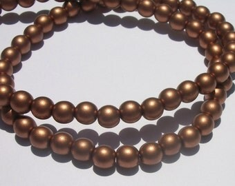 Preciosa Czech pressed glass druk ROUND Beads COPPER SATIN ---  Full strand -- Available in 4mm, 6mm and 8mm