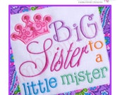 Big Sister to a Little Mister Sibling Design Applique Crown- Instant Email Delivery Download Machine embroidery design