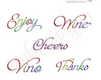Cheers, Enjoy, Thanks, Vino & Wine Script 2 Embroidery Designs Set- Instant Email Delivery Download Machine embroidery design
