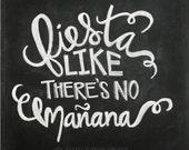 Chalkboard Print - Digital File 8x10 - Fiesta Like Theres No Mañana