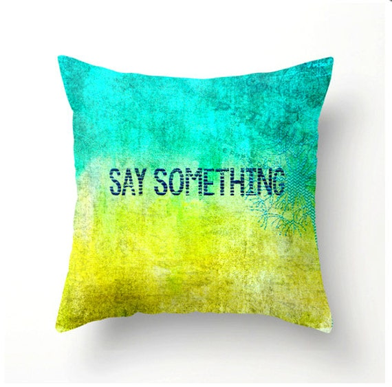 Say Something decorative throw pillow housewares home decor