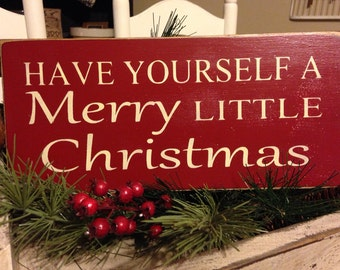 Have Yourself A Merry Little Christmas Primitive, Rustic Wood Sign, Christmas Decoration