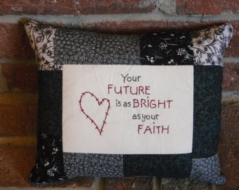 Future is as Bright as your Faith Pillow