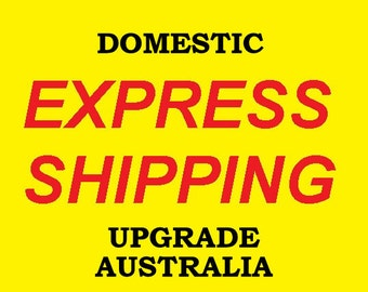 Upgrade to Express Shipping for Domestic Orders - AUSTRALIA
