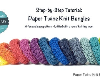TUTORIAL Paper Twine Knit Bangles  -  Pattern / Step by Step Instructions - Knitting Loom Tutorial - Make for yourself or as a gift