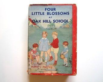Vintage Child's Book Four Little Blossoms at Oak Hill School by M.Hawley