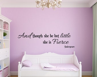 Vinyl wall decal And though she be but little she is fierce William Shakespeare Childs room nursery decor b120