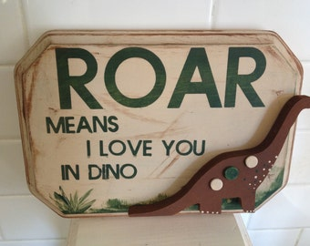 Dinosaur Bedroom Decor - Roar Means I Love You Sign - Dinosaur Wall Hanging