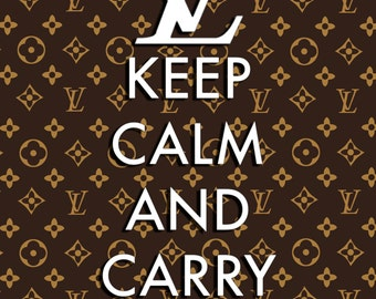 """Louis Vuitton LV """"Keep Calm and Carry On"""" Poster 8x10 - Print Fashion Designer Art - Great for a fashionista!"""