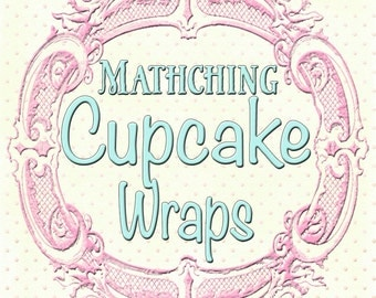 Matching Cupcake Wrappers to any design in my shop, or your custom design