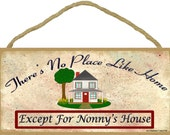 """There's No Place Like Home Except for NONNY'S House Wall SIGN 5"""" x 10"""" Grandparent Grandma Plaque"""