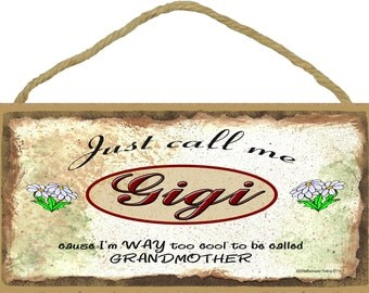 "Just Call Me Gigi I'm Way Too COOL For Grandmother Grandparent  5"" x 10"" Daisy Daisies Wall SIGN Plaque"