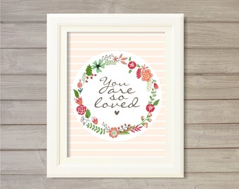 You are So Loved - Blush Pink 8x10- Instant Download Digital Printable Flowers Floral Wreath Baby Girls Kids Nursery Room Decor Wall Art