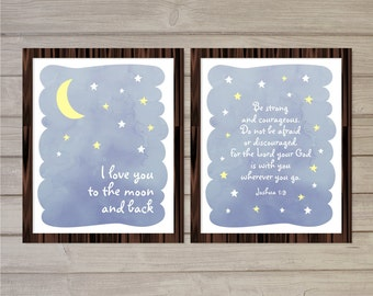 Be Strong and Courageous, I Love You to the Moon and Back -Nursery Wall Art Set of 2 8x10- Instant Download Stars Blue Lullaby Bible Verse
