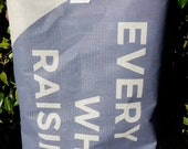 RBEF Recycled, Upcycled, Repurposed Donor Tote Bag: Every When Raising