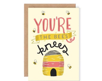 You're The Bee's Knees Greetings Card - Cute Illustration / Hand Drawn Typography