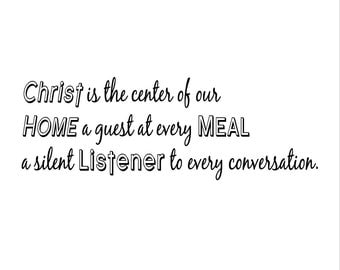 Religious Wall Art Decor Decal - Christ Is the Center of Our HOME A guest at every MEAL a silent LISTENER to every conversation Katazoom