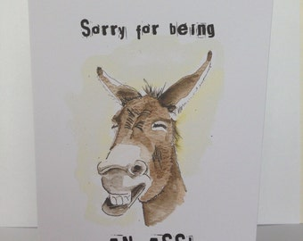 Sorry, sorry for being an ass, sorry card, apology card, funny animal card, donkey, ass