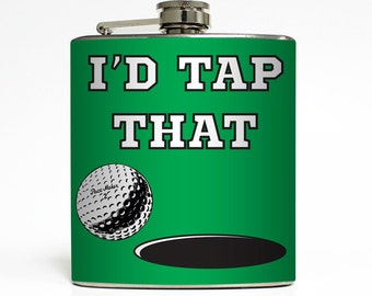 Golf Flask I'd Tap That Flask Funny Guys Birthday Liquid Courage Best Man Groomsmen Gifts- Stainless Steel 6 oz Liquor Hip Flask LC-1172