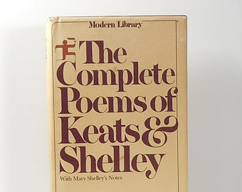 The Complete Poems of Keats & Shelley ~ with Mary Shelley's Notes