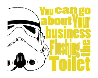 """Storm Trooper Starwars Bathroom -  8x10 Print """"Flush the Toilet"""".   Select your color"""