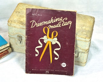 Beginners Sewing Guide Book All in One McCall Dressmaking Made Easy 1949 Vintage Sewing Tips Instructions
