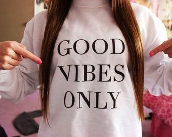 Awesome Good Vibes Only White Sweatshirt