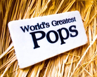 World's Greatest Pops , Stone Sign , Tile , NOT AVAILABLE for Father's Day