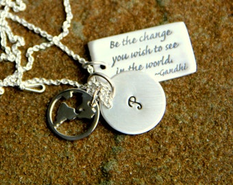 Gandhi, Quote, Be the Change you want to see in the world, Gandhi Necklace, Initial, World Charm