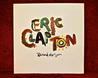 Eric Clapton - Behind the Sun - 1985 Vintage Vinyl Record Album