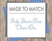 Printable Baby Shower Game (Pick One) - Made to Match  (any design in our shop)