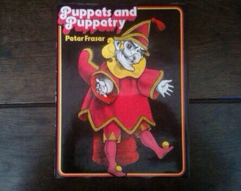 Vintage English Puppets and Puppetry Peter Fraser hardback book 1980 / English Shop