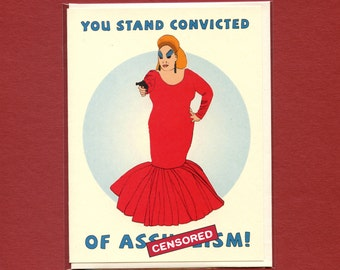 DIVINE In PINK FLAMINGOS - You Stand Convicted of As%holism - Mature & Funny Greeting Card - John Waters - Original Illustration - Item M035