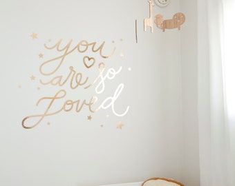 You Are So Loved Wall Decal Nursery Home Decor - Gold or Silver