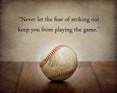 """Baseball Art:  Vintage Baseball Photo Print Featuring a Babe Ruth Quote - Pick Your Size - """"Never let the fear of..."""" Boys room decor"""
