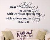 Bible Verse Wall Decal, 1 John 3:18 Dear Children