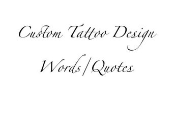 Custom Temporary Tattoo - Custom Quote Tattoo - Custom Words