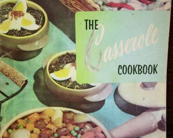 1950's cookbook Casserole Cooking Vintage recipes Culinary Arts Institute Chicago Staff Home Economists baking meals cooking family meals