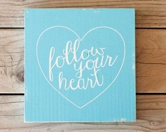 Follow your heart wooden sign