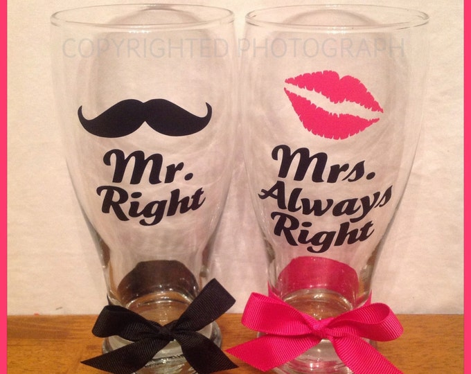 Personalized Mr. Right & Mrs. Always Right MATCHING PILSNER GLASS Set Great Wedding Engagement Gift Free Shipping